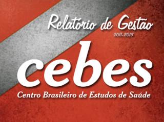 Relatório de Gestão do Cebes – 2011/2013