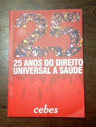 Cebes lança o livro 25 ANOS DO DIREITO UNIVERSAL À SAÚDE