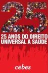 25 ANOS DO DIREITO UNIVERSAL À SAÚDE