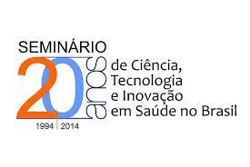 Seminário celebra 20 anos de Ciência, Tecnologia e Inovação em Saúde no Brasil