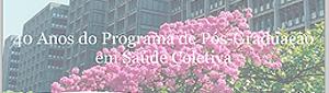 Programa de Pós-Graduação em Saúde Coletiva do IMS completa 40 anos