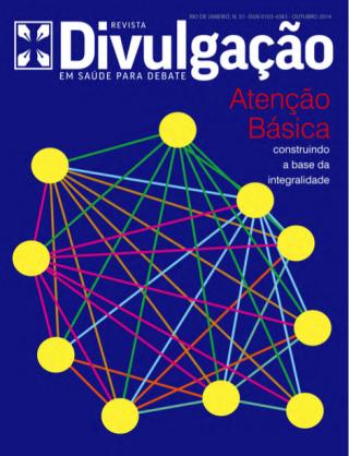 Revista Divulgação em Saúde Para Debate Nº51: Atenção Básica - Construindo a Base da Integralidade