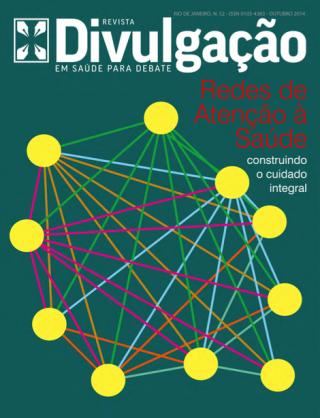 Revista Divulgação em Saúde Para Debate Nº52: Redes de Atenção à Saúde - Construindo o Cuidado Integral