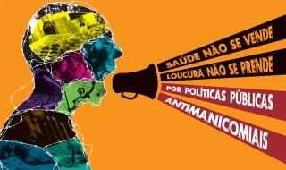Pela Reforma Psiquiátrica e em apoio ao Movimento de Luta Anti-Manicomial