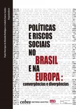 Políticas e riscos sociais no Brasil e na Europa: convergências e divergências