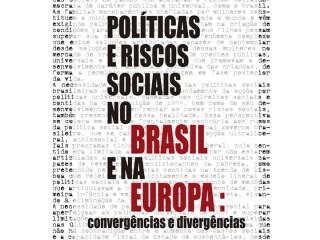 Políticas e riscos sociais no Brasil e na Europa