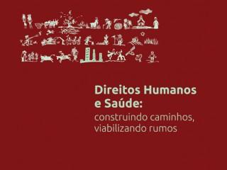 Direitos Humanos e Saúde: construindo caminhos, viabilizando rumos