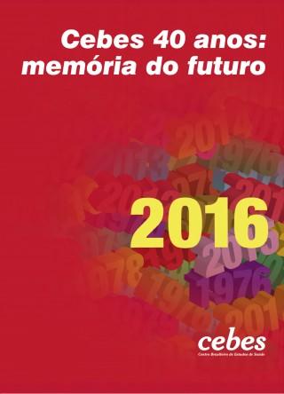 Cebes 40 anos: memória do futuro