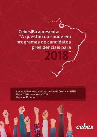 Cebes-BA promove debate sobre a saúde nos programas de candidatos presidenciais