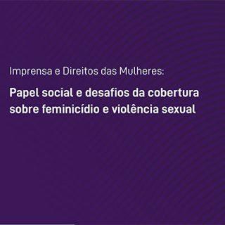 Romantização e culpabilização predominam na cobertura da mídia em casos de feminicídio e violência sexual, aponta estudo
