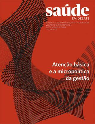 Saúde em Debate v. 43 n. 6 - Atenção básica e a micropolítica da gestão