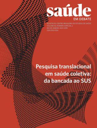Saúde em Debate v. 43 n. Especial 2 – Pesquisa translacional em saúde coletiva: da bancada ao SUS