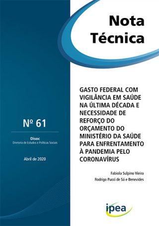 NT° 61 do IPEA sobre o gasto federal com Vigilância em Saúde na última década e necessidade de reforço do orçamento do Ministério da Saúde para enfrentamento à pandemia pelo coronavírus