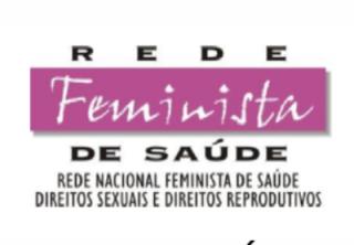 Nota de Repúdio da Rede Nacional Feminista de Saúde sobre a destruição da Área Técnica da Saúde da Mulher do Ministério da Saúde