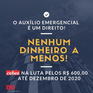 Cebes apoia a campanha pela permanência do auxílio emergencial de R$ 600
